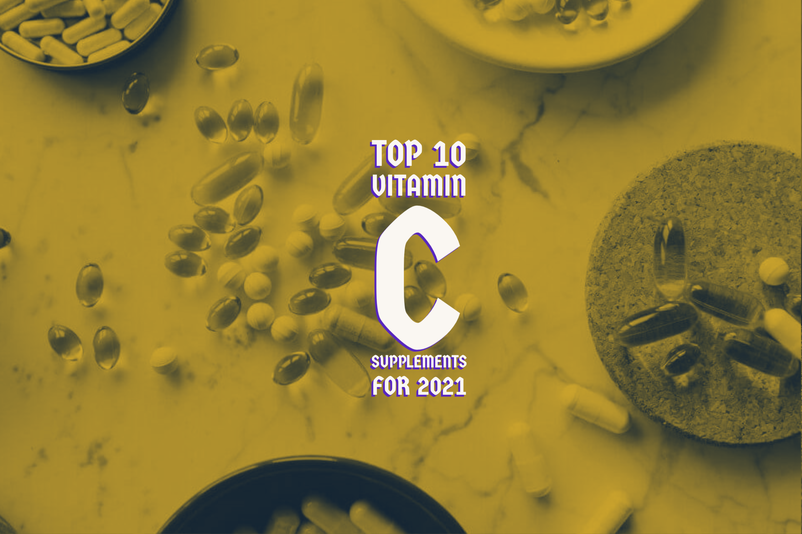 Top 10 Vitamin C Supplements for 2021