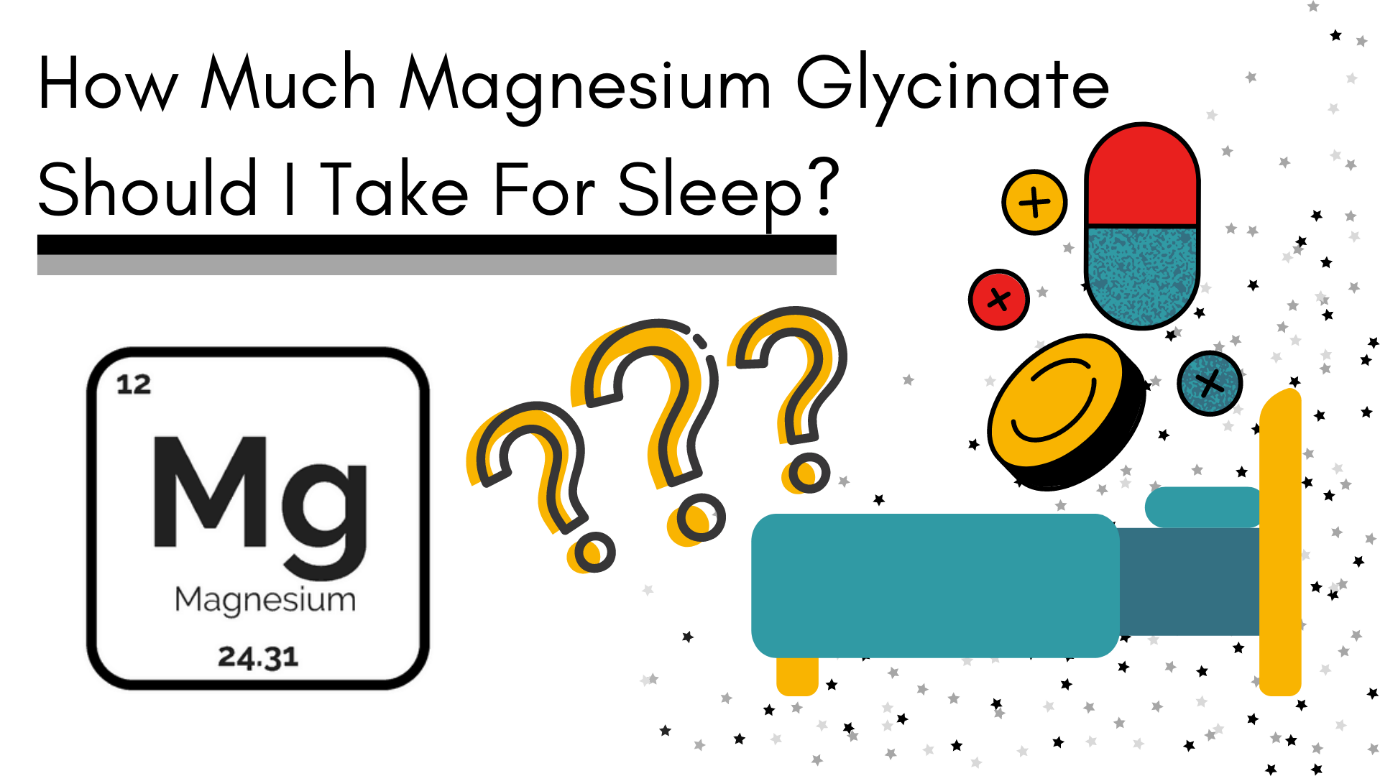 How Much Magnesium Glycinate Should I Take for Sleep